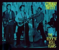 Conway Twitty the early years.
