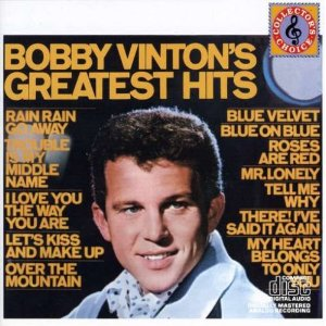 Most do not know that Blue Velvet was actually a cover song and Bobby Vinton's first #1 song.