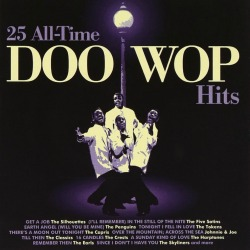 Go to the Doo-Wop groups of the fifties and sixties, read the stories, listen to the music.