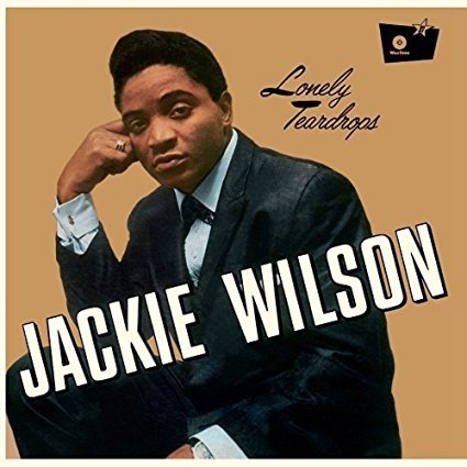 The Lonely Teardrops session that turned Jackie Wilson into an overnight R&B superstar.