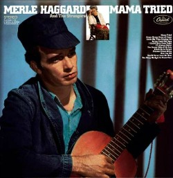 Mama Tried Merle Haggard vinyl record memories from 1968.