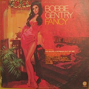 This Bobbie Gentry album titled Fancy is good reason to give high-tech the finger.