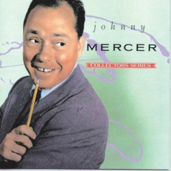 Johnny Mercer founded Capital Records and his song Dream is one of my favorites.