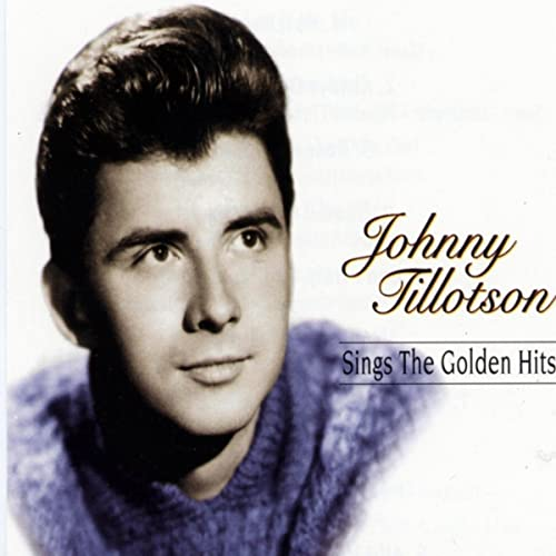 Golden hits of Johnny Tillotson, Why Do I Love You So.