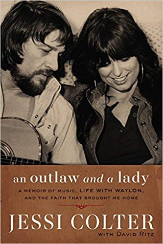 An Outlaw and a Lady; A Memoir of Music and Life with Waylon by Jessi Colter.