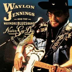 Waylon Jennings songs and the Waymore Blues Band