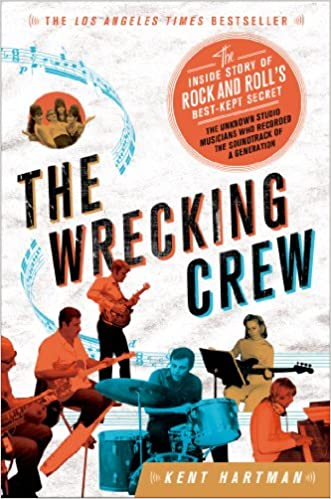 The Wrecking Crew; The Story of Rock and Roll's best-kept secret - Paperback.