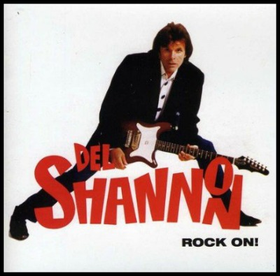 Del Shannon was inducted into the Rock & Roll Hall of Fame in 1999.