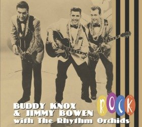 Buddy Knox, Jimmy Bowen and Don Lanier make up The Rhythm Orchids.
