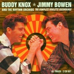 Buddy Knox and Jimmy Bowmen - The Roulette recordings.