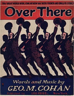 Over There is a 1917 song popular with US military and public during both World Wars.
