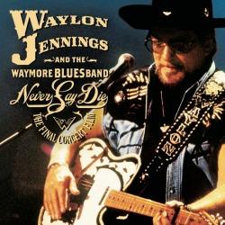 Waylon Jennings songs and the Waymore Blues Band